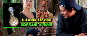 New Planet X Found!! Plus Bill Cosby Accuser Chloe Goins Rap Diss Song
